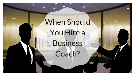 When Should You Hire a Business Coach-.png