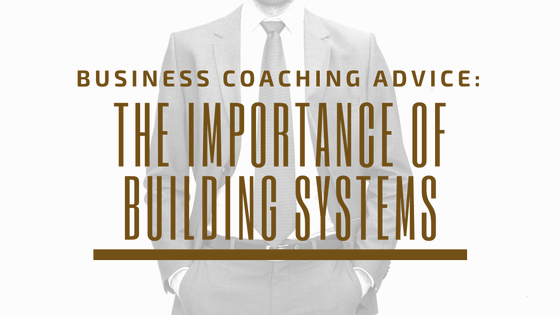 business-coaching-advice-building-systems.png